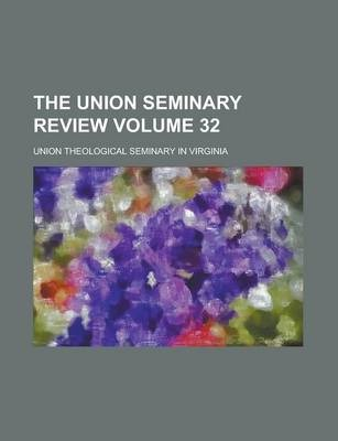 The Union Seminary Review Volume 32