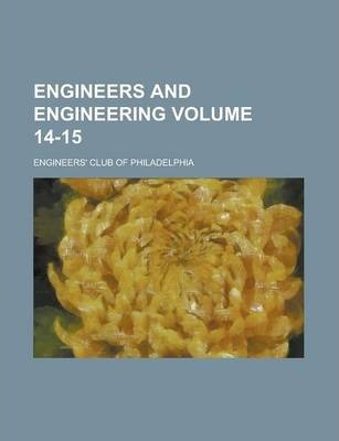 Engineers and Engineering Volume 14-15