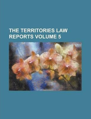 The Territories Law Reports Volume 5