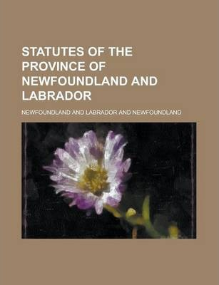 Statutes of the Province of Newfoundland and Labrador