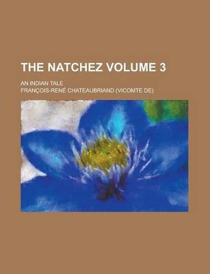 The Natchez; An Indian Tale Volume 3