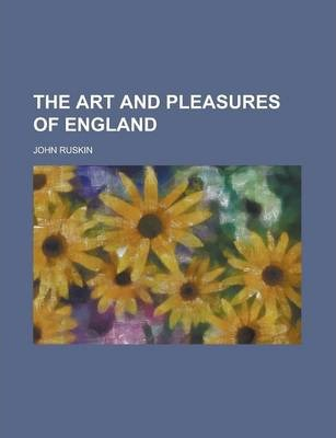 The Art and Pleasures of England