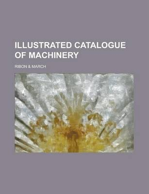 Illustrated Catalogue of Machinery