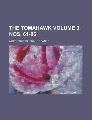 The Tomahawk; A Saturday Journal of Satire Volume 3, Nos. 61-86
