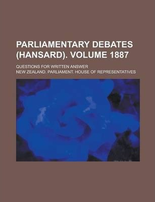 Parliamentary Debates (Hansard); Questions for Written Answer Volume 1887