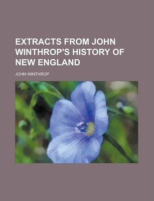 Extracts from John Winthrop's History of New England Volume 31-33