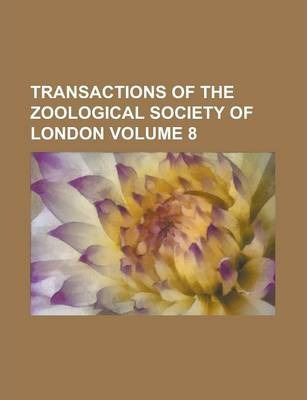 Transactions of the Zoological Society of London Volume 8