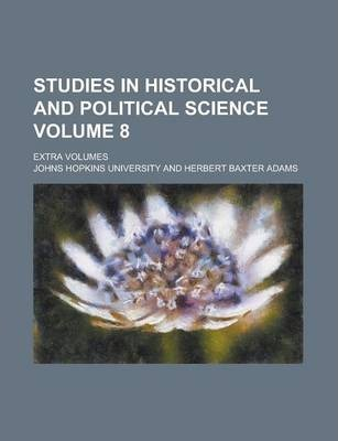 Studies in Historical and Political Science; Extra Volumes Volume 8
