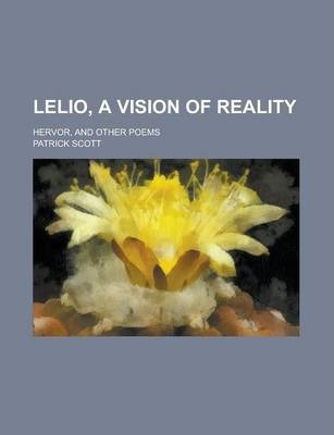 Lelio, a Vision of Reality; Hervor, and Other Poems