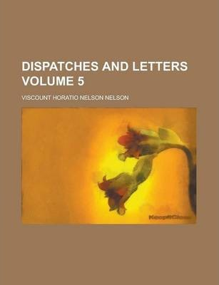 Dispatches and Letters Volume 5