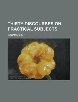 Thirty Discourses on Practical Subjects