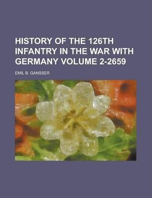 History of the 126th Infantry in the War with Germany Volume 2-2659