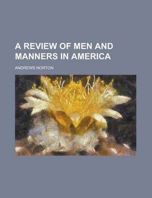 A Review of Men and Manners in America