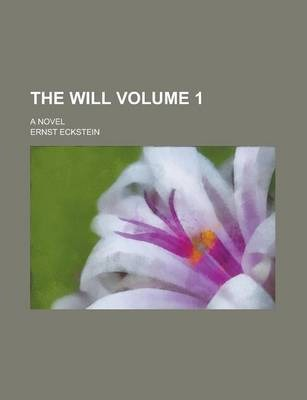 The Will; A Novel Volume 1