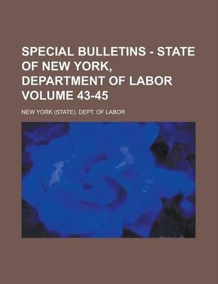 Special Bulletins - State of New York, Department of Labor Volume 43-45