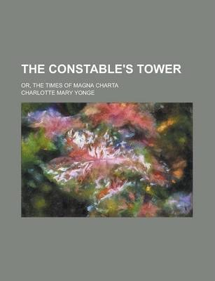 The Constable's Tower; Or, the Times of Magna Charta