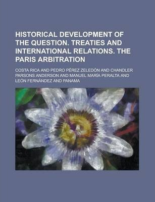 Historical Development of the Question. Treaties and International Relations. the Paris Arbitration