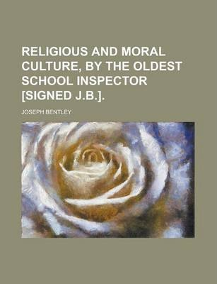 Religious and Moral Culture, by the Oldest School Inspector [Signed J.B.]