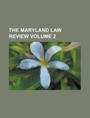 The Maryland Law Review Volume 2