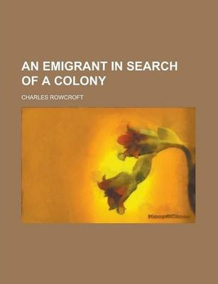 An Emigrant in Search of a Colony