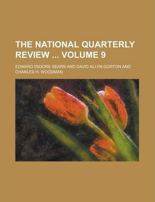 The National Quarterly Review Volume 9