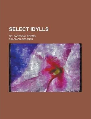 Select Idylls; Or, Pastoral Poems