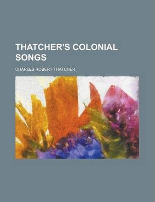 Thatcher's Colonial Songs