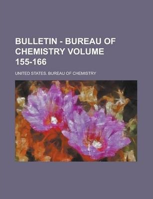 Bulletin - Bureau of Chemistry Volume 155-166
