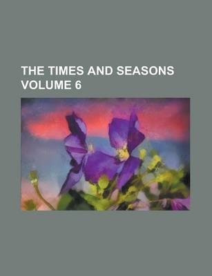 The Times and Seasons Volume 6