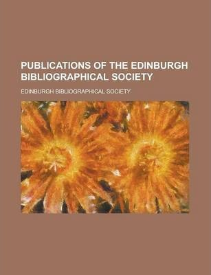 Publications of the Edinburgh Bibliographical Society