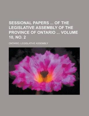 Sessional Papers of the Legislative Assembly of the Province of Ontario Volume 10, No. 2