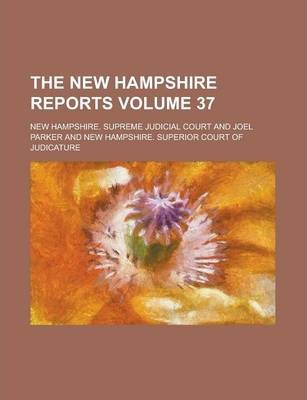 The New Hampshire Reports Volume 37