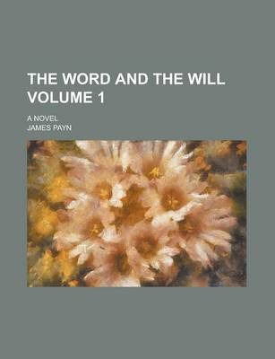 The Word and the Will; A Novel Volume 1