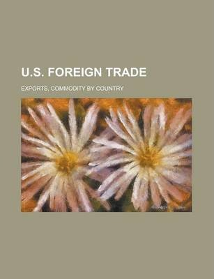U.S. Foreign Trade; Exports, Commodity by Country