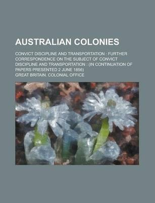 Australian Colonies; Convict Discipline and Transportation