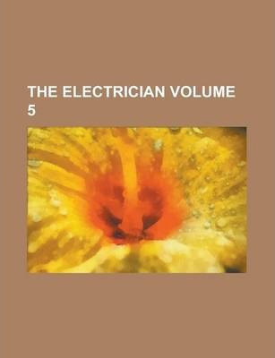 The Electrician Volume 5