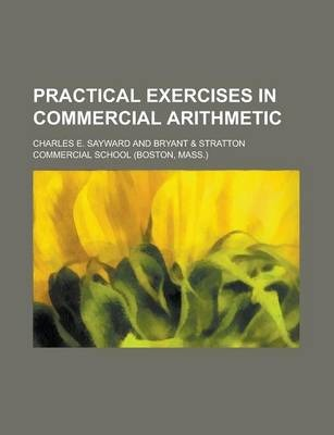 Practical Exercises in Commercial Arithmetic
