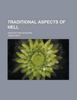 Traditional Aspects of Hell; (Ancient and Modern)