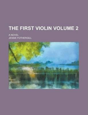 The First Violin; A Novel Volume 2