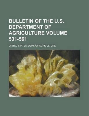 Bulletin of the U.S. Department of Agriculture Volume 531-561
