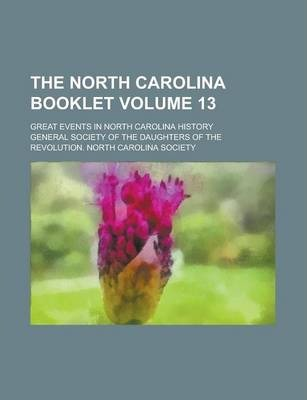 The North Carolina Booklet; Great Events in North Carolina History Volume 13