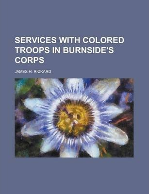 Services with Colored Troops in Burnside's Corps