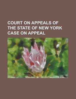 Court on Appeals of the State of New York Case on Appeal