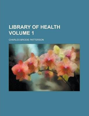 Library of Health Volume 1