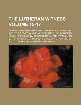 The Lutheran Witness Volume 15-17