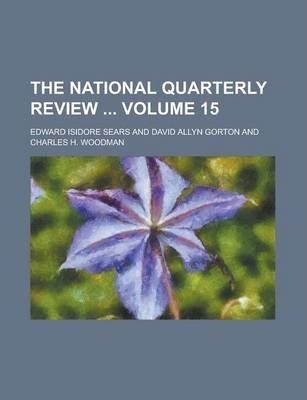The National Quarterly Review Volume 15