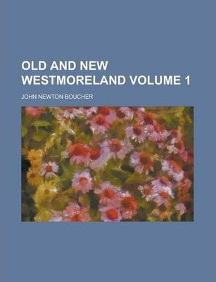 Old and New Westmoreland Volume 1