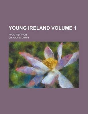Young Ireland; Final Revision Volume 1