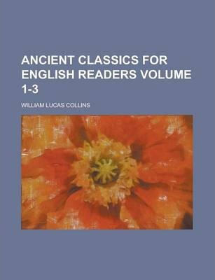 Ancient Classics for English Readers Volume 1-3