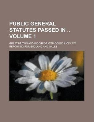 Public General Statutes Passed in Volume 1